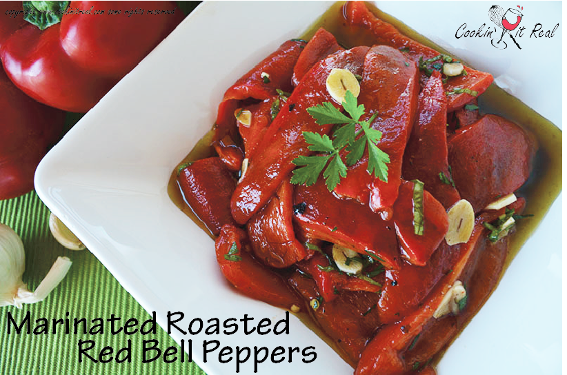Marinated Roasted Red Bell Peppers | Cookin' It Real